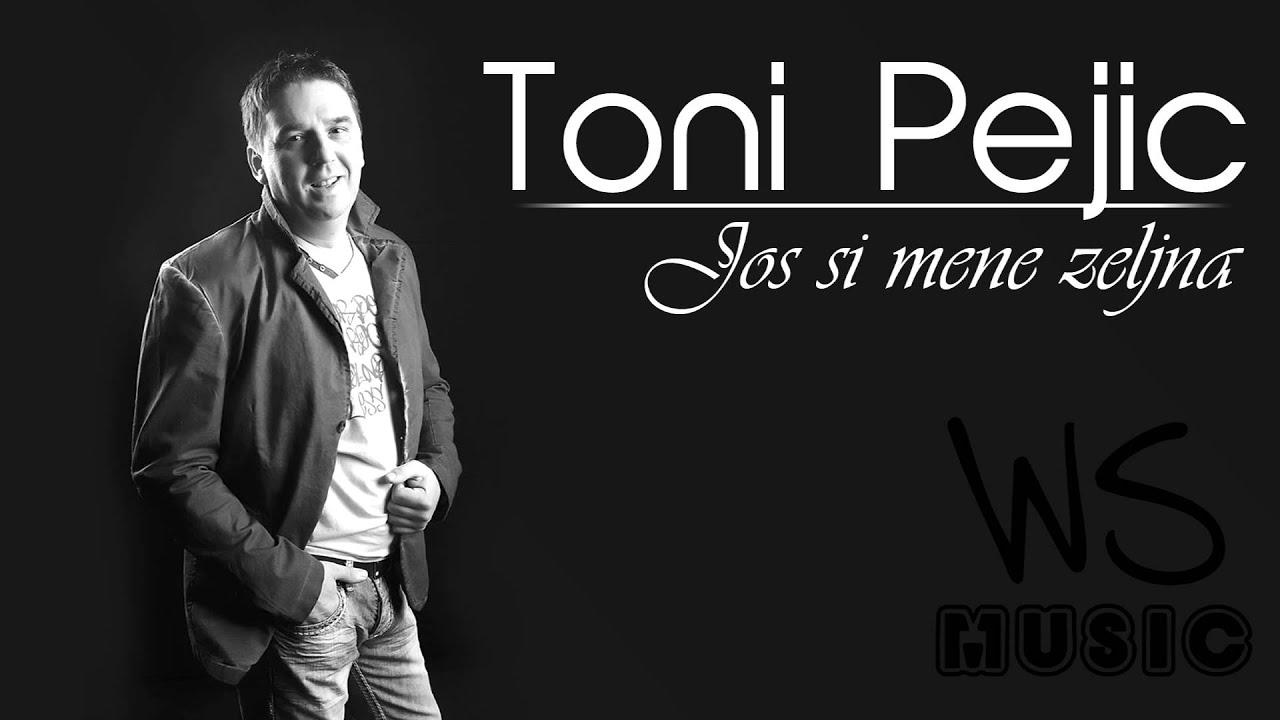 Toni Pejic - 2014 - Jos si mene zeljna