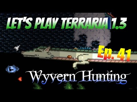 Let's Play Terraria 1.3 Ep. 41 - Wyvern Hunting!