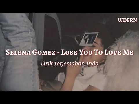 Selena Gomez - Lose You To Love Me Lirik Indo (Lyrics Terjemahan Indo Sub)