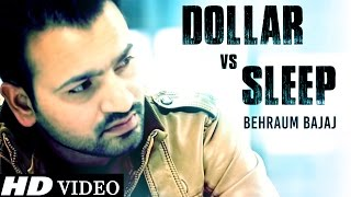 Dollar vs Sleep - Behraum Bajaj - Official Full Song - New Punjabi Songs 2015