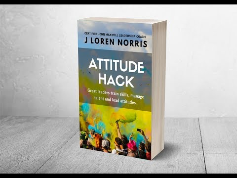 HOW TO HACK YOUR OWN ATTITUDE