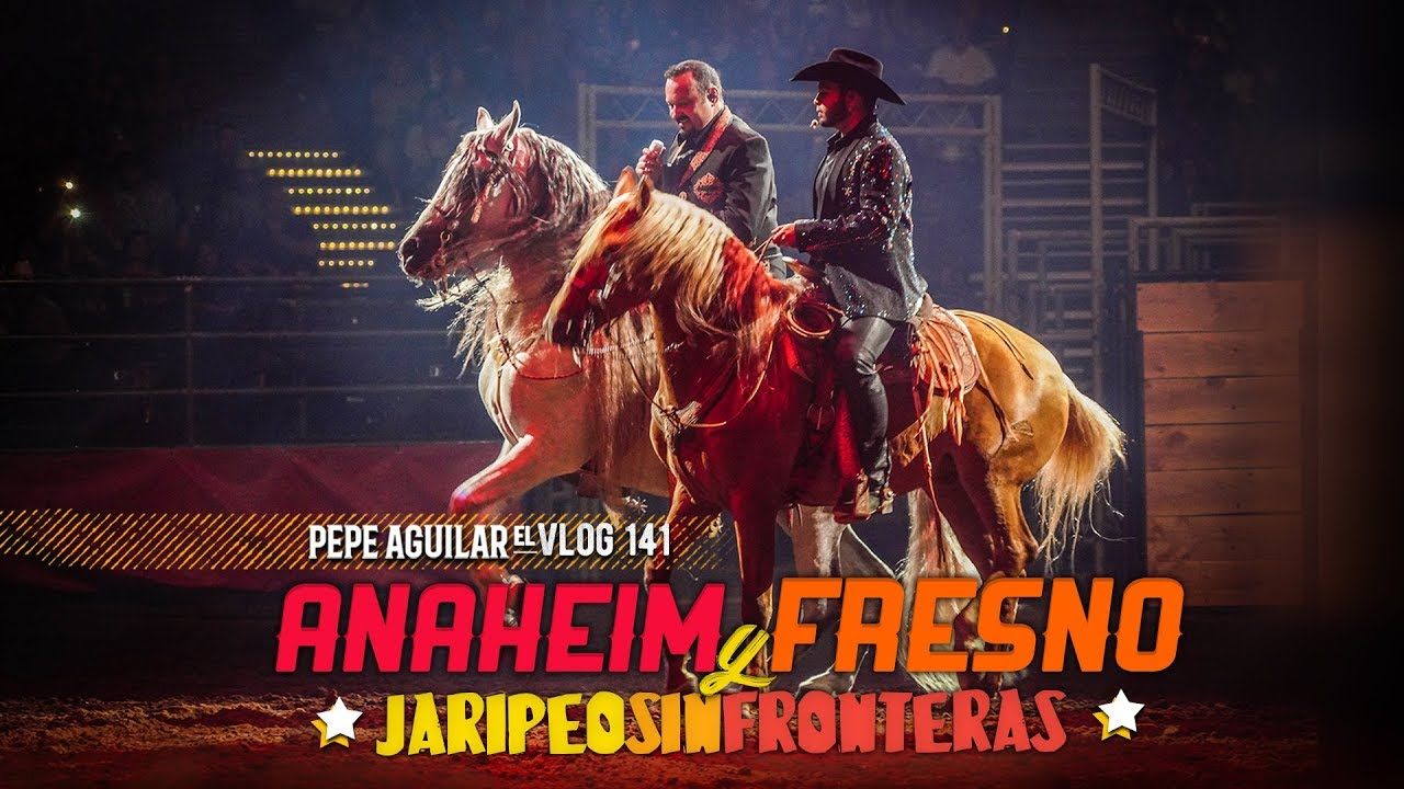 pepe-aguilar-el-vlog-141-anaheim-y-fresno-jaripeo-sin-fronteras-pepe-aguilar
