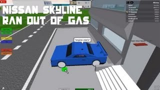 Roblox-Nissan Skyline Ran Out Of Gas