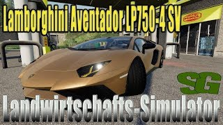 "[""Farming"", ""Simulator"", ""LS19"", ""Modvorstellung"", ""Landwirtschafts-Simulator"", ""Lamborghini Aventador LP750-4 SV"", ""LS19 Modvorstellung Landwirtschafts-Simulator :Lamborghini Aventador LP750-4 SV"", ""LS19 Modvorstellung Landwirtschafts-Simulator :Lamborgh"
