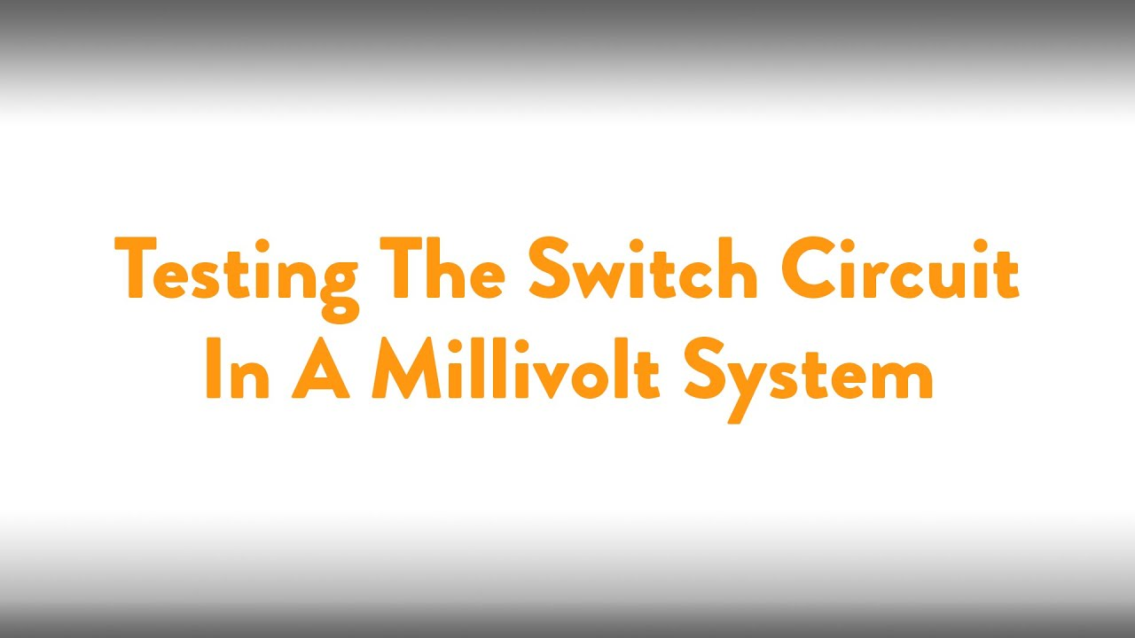fireplace how to: testing the switch circuit in a millivolt system