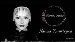 Nermin Kerimbeyova - Hesretine Yandim (Yeni 2019)
