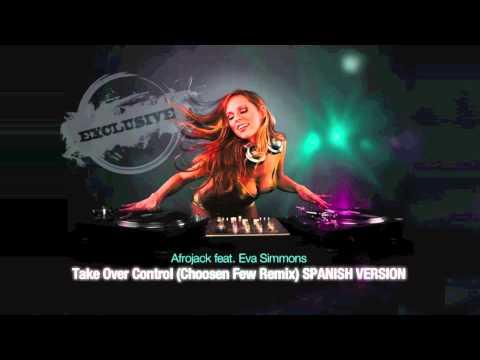Afrojack feat. Eva Simmons - Take Over Control (Choosen Few Remix) SPANISH VERSION
