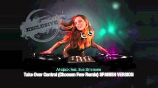 Afrojack feat. Eva Simmons - Take Over Control (Choosen Few Remix) SPANISH VERSION
