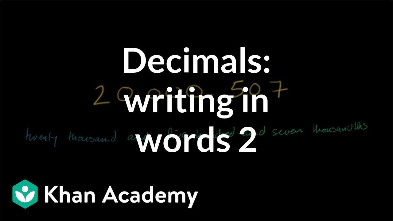 Decimals in written form (thousandths) (video) | Khan Academy