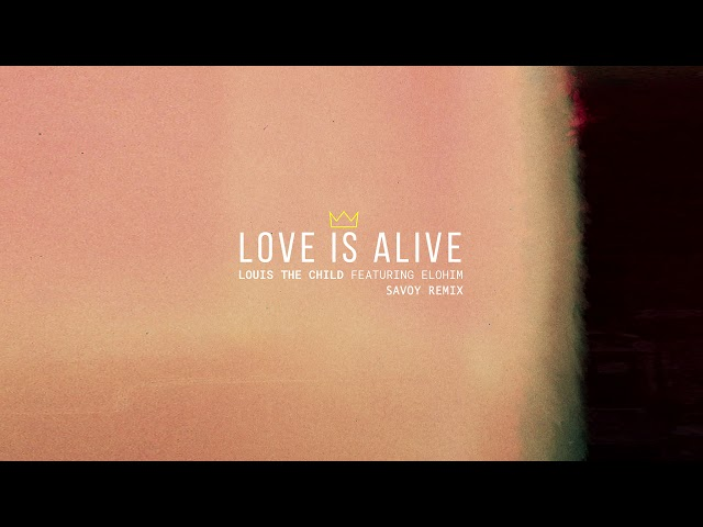 Louis The Child - Love Is Alive feat. Elohim (Savoy Remix) [Cover Art] [Ultra Music]