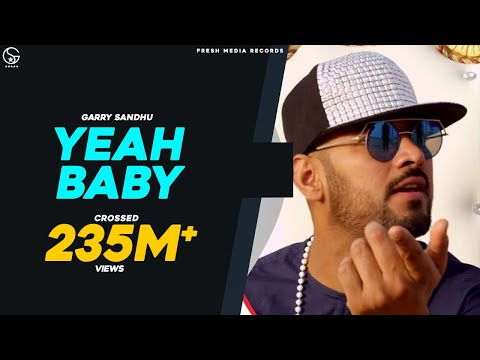 Yeah Baby | Garry Sandhu | Full Video Song 2018 | Fresh Media Records