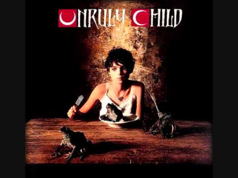 Unruly Child - To Be Your Everything