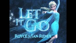 Idina Menzel - Let it go (Royce&Tan Remix) FREE DOWNLOAD