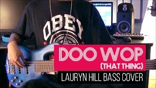 Lauryn Hill - Doo wop (That Thing)- bass cover - Gbass