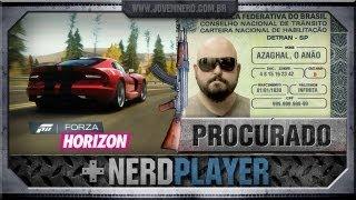 Forza Horizon - Azaghal, o inimigo público | NerdPlayer 54