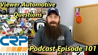 Viewer Automotive Questions Answered ~ Podcast Episode 101