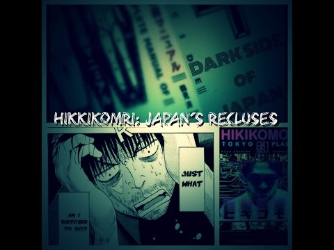 Dark Side of Japan: Hikkikomori (Japan's Recluses)