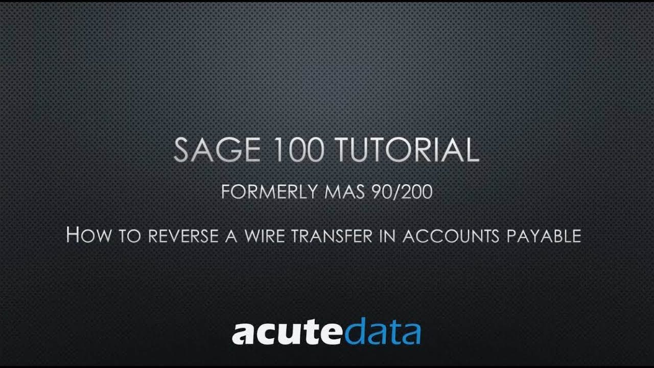 Sage 100 - How To Reverse a Wire Transfer - YouTube