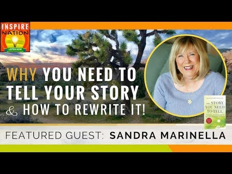 🌟  WHY YOU NEED TO TELL YOUR STORY & How to Rewrite it! | SANDRA MARINELLA | Your Story is Important