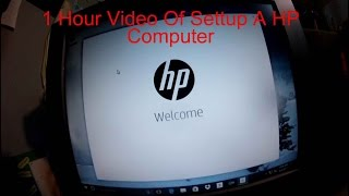 1 hour video of settup a hp computer