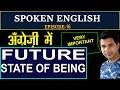 - FUTURE STATE OF BEING   SPOKEN ENGLISH EPISODE-16  #englishspeaking
