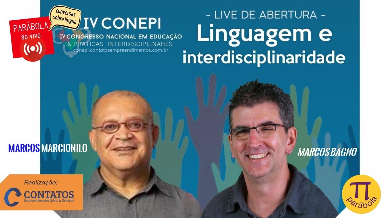 continuação da live - Linguagem e interdisciplinaridade - abertura IV CONEPI