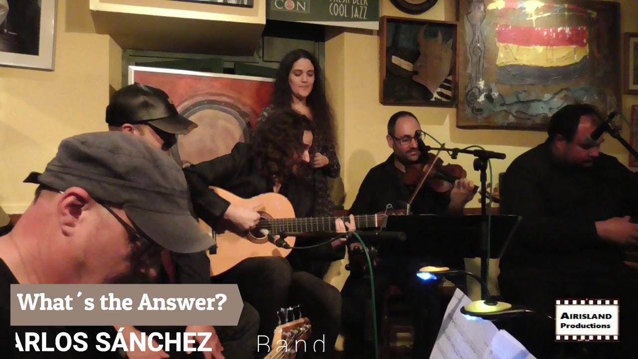 What's the Answer? Dulzinea de Melque. Carlos Sánchez Band