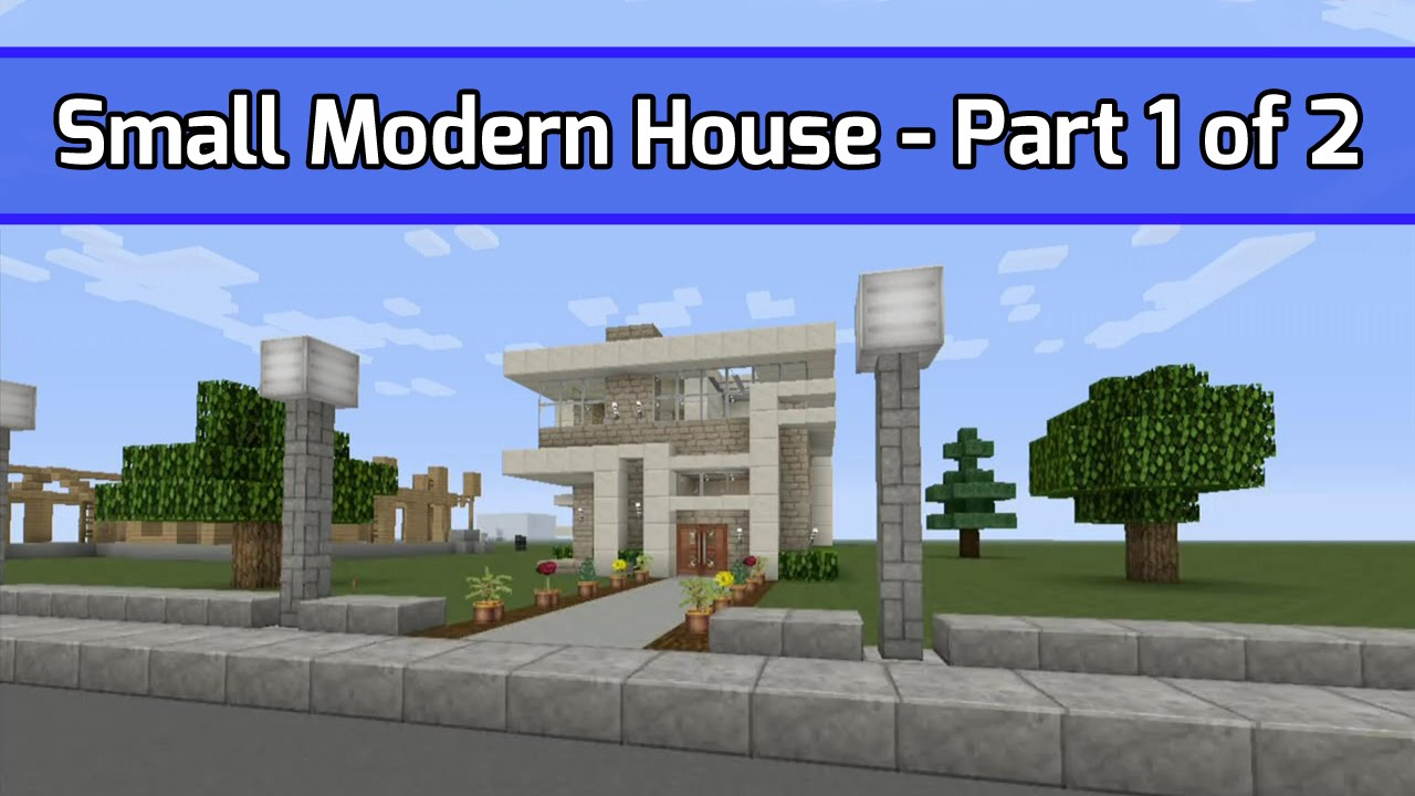 Minecraft Lets Build Small Modern House 1 Part 1 of 2 City