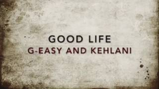 Download Lagu GOOD LIFE -  G-Eazy & Kehlani - LYRICS Mp3