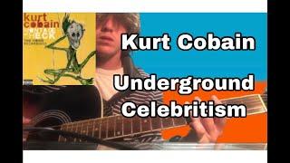 Underground Celebritism - Kurt Cobain Guitar lesson + Tutorial