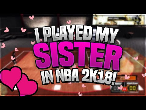 I Played My Sister In NBA 2K18!! Who Will Win??
