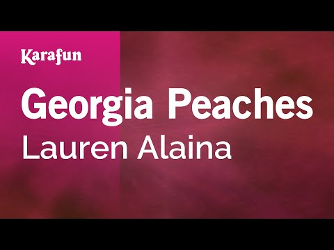 Karaoke Georgia Peaches - Lauren Alaina *