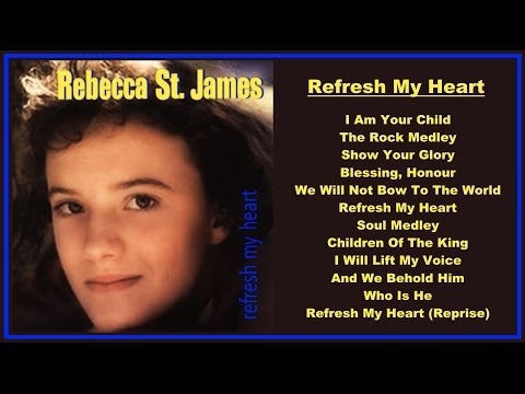 Rebecca St. James- Refresh My Heart  (Full Album)