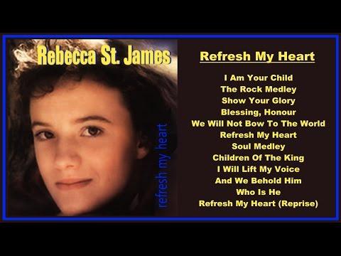 Rebecca St. James- Refresh My Heart  (Full Album)