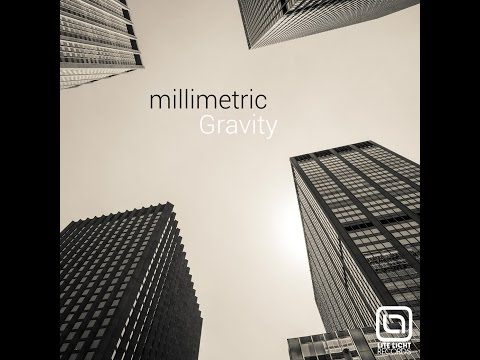 MILLIMETRIC - GRAVITY_WHAT THE F_CK? MIX (Lite Licht Records)
