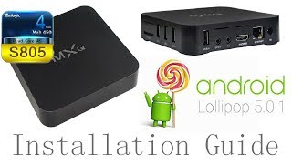 MXQ AMLOGIC S805 Android 5.1.1 Lollipop Installation Tutorial Guide