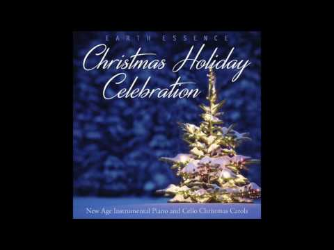 Christmas Holiday Celebration - New Age Piano And Cello Music
