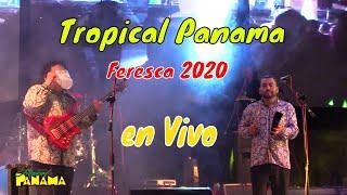 Tropical Panama en vivo San Ciro de Acosta 2020