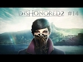 Dishonored 2 Gameplay Deutsch Part 14   Jindosh s Labor   Lets Play Dishonored 2 German