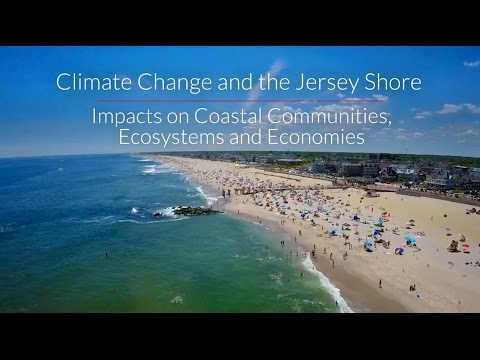 Climate Change and the Jersey Shore: Impacts on Coastal Communities, Ecosystems and Economies