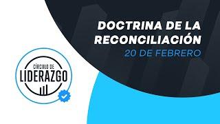 Doctrina de la reconciliación. | Círculo de Liderazgo | Pastor Rony Madrid