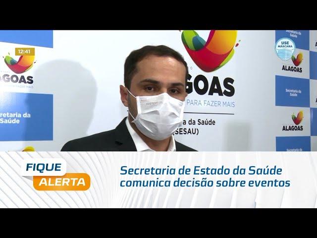 Secretaria de Estado da Saúde comunica decisão sobre eventos de final de ano em AL
