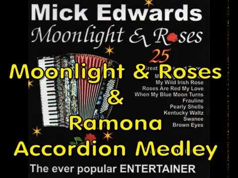 Moonlight & Roses, Ramona By Mick Edwards on Accordion.
