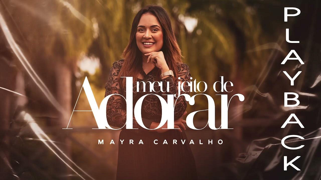 Mayra Carvalho - Meu Jeito de Adorar PlayBack