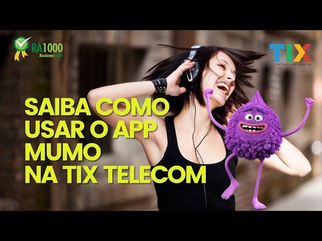 Saiba como usar o APP Mumo na TIX Telecom
