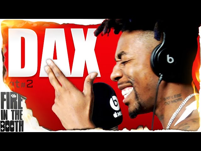 Dax - Fire In The Booth pt2