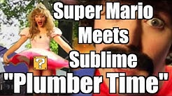"""Super Mario Tribute """"Plumber Time"""" -- Parody Sublime """"Doin' Time (Summer Time)"""""""