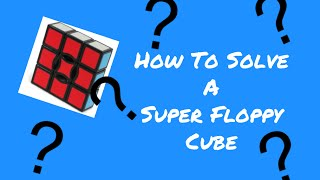 How to Solve a Super Floppy Cube (1x3x3)
