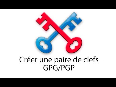 GPG (Partie 1) - Créer une paire de clef GPG/PGP