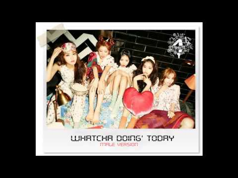 4minute - Whatcha Doin' Today [Male Version]
